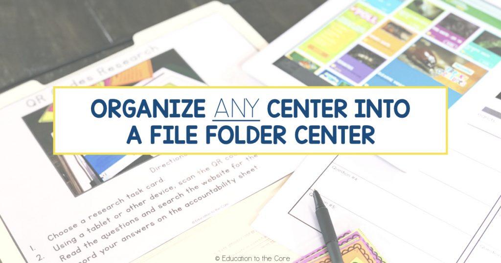 Organize Any Center Into a File Folder Center