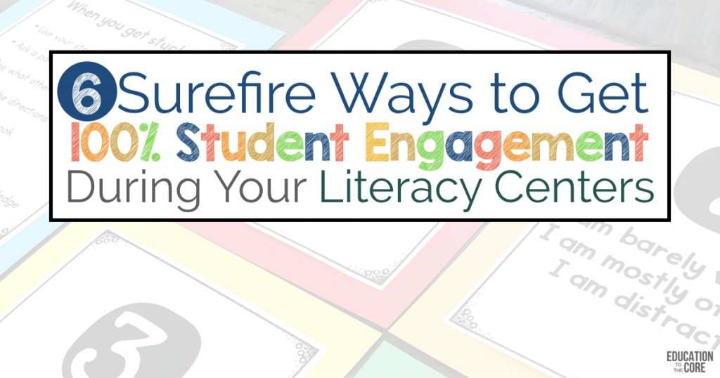 Ways to get your students 100% engaged during literacy centers.