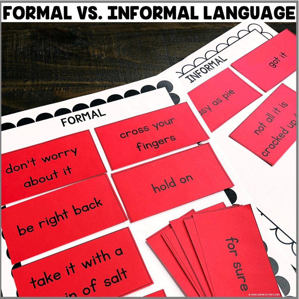 Students will be reading and sorting formal vs. informal language.