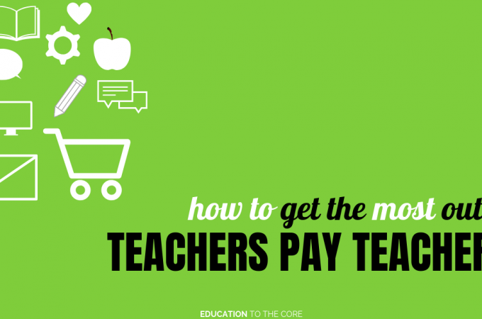 How to get the most out of Teachers Pay Teachers