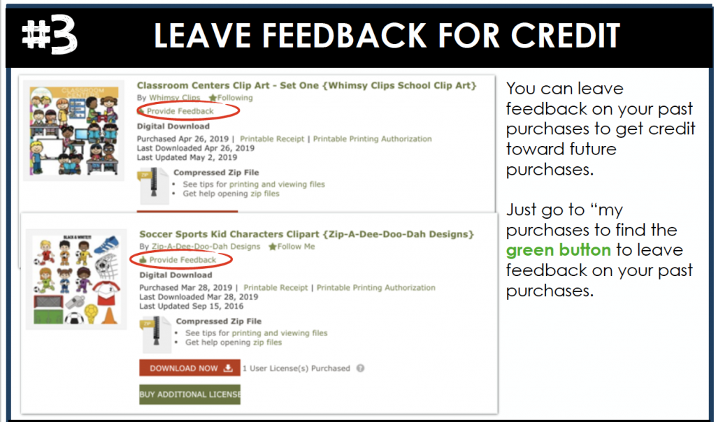 "You can leave feedback on your past purchases to get credit toward future purchases. Just go to ""my purchases to find the green button to leave feedback on your past purchases."