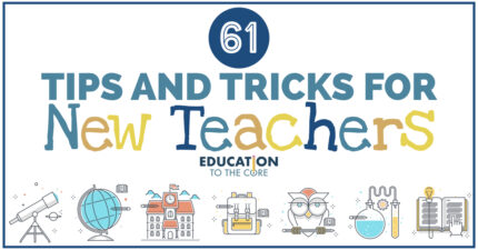 61 Tips and Tricks for New Teachers