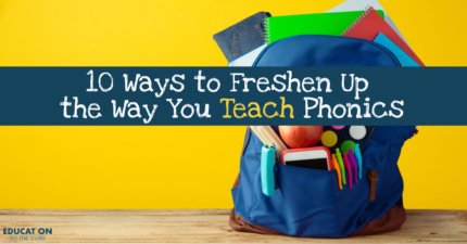 10 Ways to Freshen Up the Way You Teach Phonics