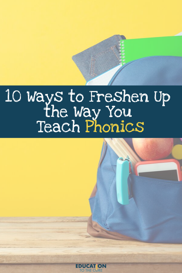 Ways to Freshen Up the Way You Teach Phonics