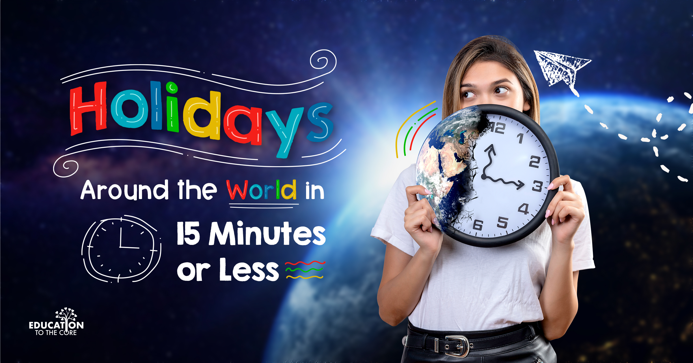 Holidays Around the World in 15 Minutes or Less