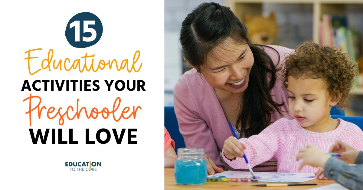 15 Educational Activities Your Preschooler Will Love