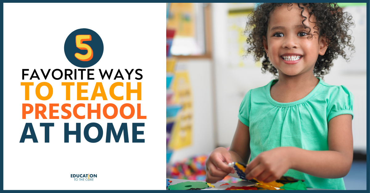 5 Favorite Ways to Teach Preschool at Home