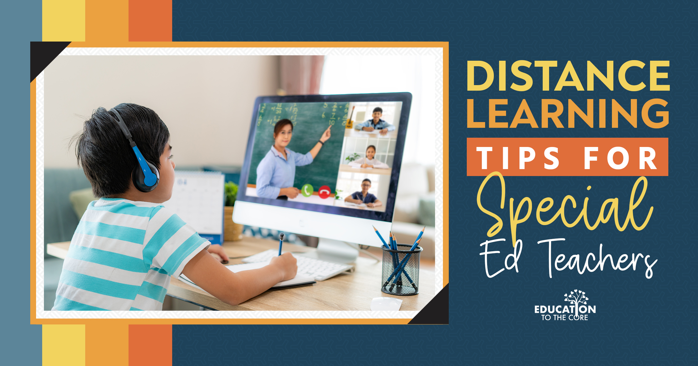 Distance Learning Tips for Special Ed Teachers