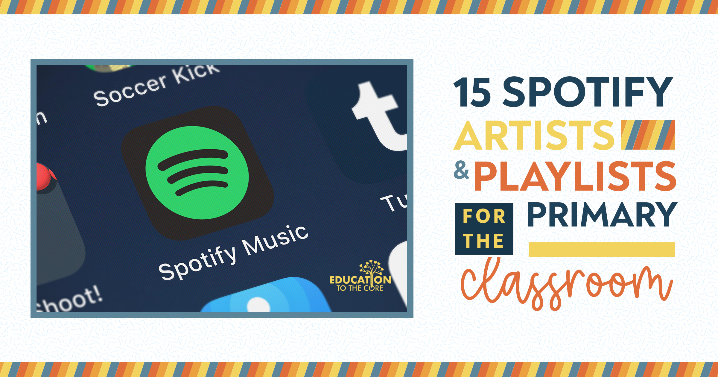 15 Spotify Artists and Playlists for the Primary Classroom