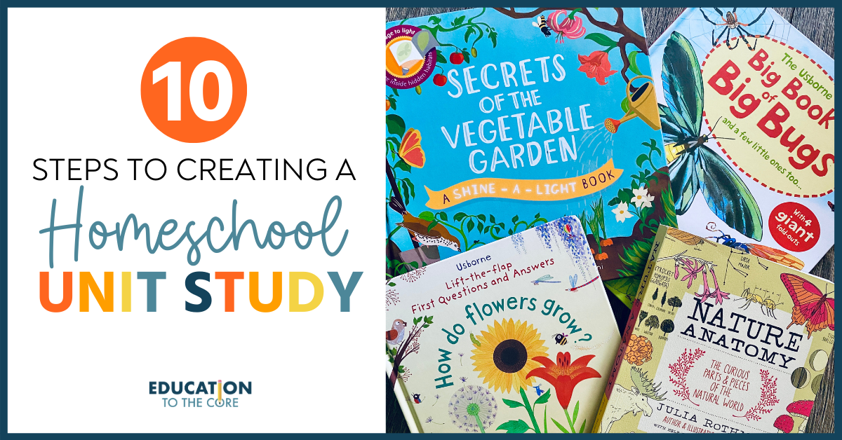 10 Steps To Creating A Homeschool Unit Study