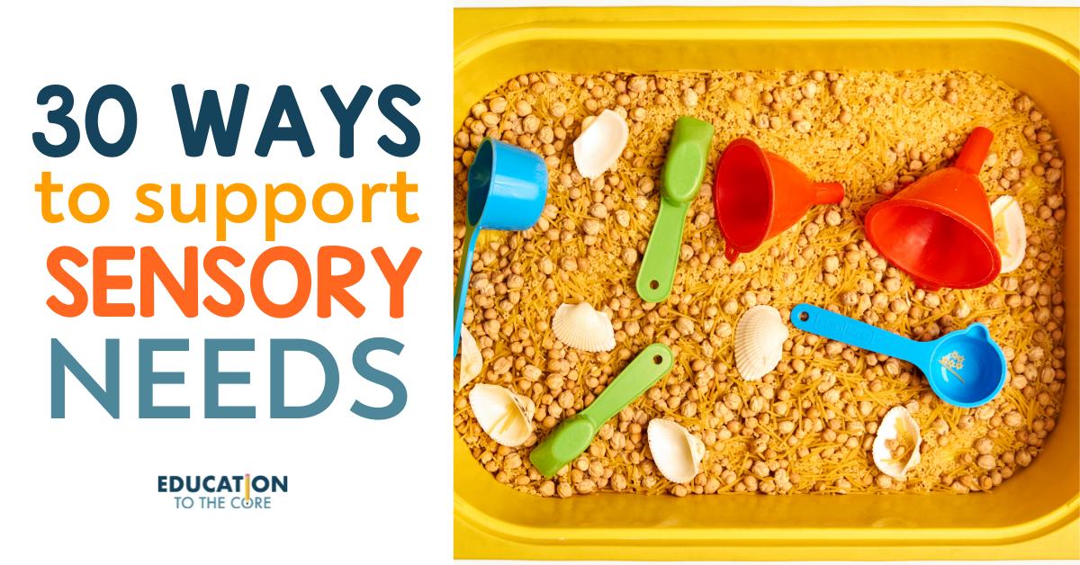 30 Ways to Support Sensory Needs